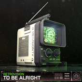 To Be Alright by Retrovision