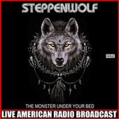 The Monster Under Your Bed (Live) de Steppenwolf