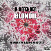X-Offender (Live) by Blondie