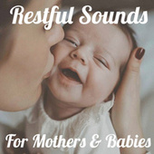 Restful Sounds For Mothers & Babies by Various Artists