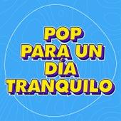 Pop Para un Día Tranquilo by Various Artists