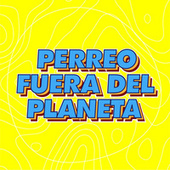 Perreo Fuera del Planeta by Various Artists