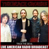 Trick The Devil (Live) de The Black Crowes