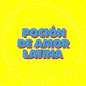 Poción de Amor Latina by Various Artists
