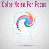 Color Noise For Focus by Color Noise Therapy