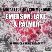 Fanfare For The Common Man (Live) de Emerson, Lake & Palmer