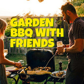 Garden BBQ With Friends by Various Artists