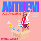 Anthem - Kids Party Album (Featuring