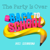 The Party Is Over - Back To School by CDM Project