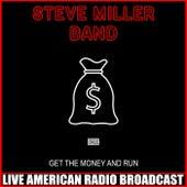 Get The Money And Run (Live) fra Steve Miller Band