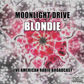 Moonlight Drive (Live) fra Blondie