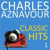 Classic hits, vol. 1 von Charles Aznavour