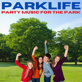 Parklife - Party Music for the Park by Various Artists