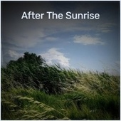 After The Sunrise by Various Artists