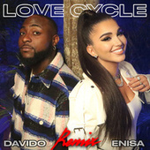 Love Cycle (Remix) [feat. Davido] by Enisa