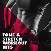 Tone & Stretch Workout Hits by Cardio Workout Crew, Spinning Workout, Gym Workout