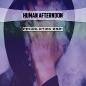 Human Afternoon Compilation 2021 de Murano