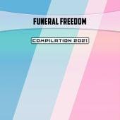 Funeral Freedom Compilation 2021 di Politi