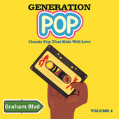 Generation Pop - Classic Pop That Kids Will Love (Vol. 4) de Graham BLVD