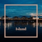 Island by Various Artists