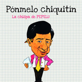 Pónmelo Chiquitín. la Chispa de Pepelu de Varios Artistas