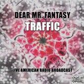 Dear Mr. Fantasy (Live) de Traffic