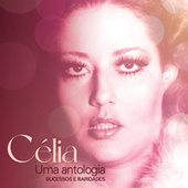 Uma antologia: sucessos e raridades de Célia