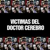 Victimas Del Doctor Cerebro de Victimas Del Doctor Cerebro