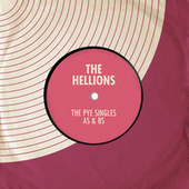 The Pye Singles As & Bs by The Hellions