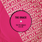 The Pye Singles As & Bs by The Knack