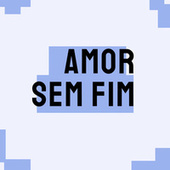 Amor Sem Fim de Various Artists