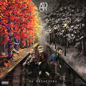 OK ORCHESTRA by AJR