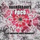 Railroad Days (Live) de Poco