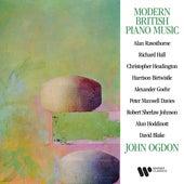 Modern British Piano Music: Rawsthorne, Birtwistle, Maxwell Davies, Hoddinott... by John Ogdon