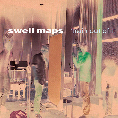 Train Out Of It by Swell Maps