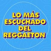 Lo Más Escuchado del Reggaeton de Various Artists