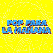 Pop Para la Mañana by Various Artists