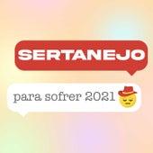 Sertanejo Para Sofrer 2021 de Various Artists