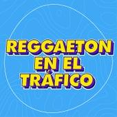 Reggaeton en el Tráfico de Various Artists