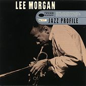Jazz Profile: Lee Morgan by Lee Morgan