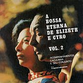 A Bossa Eterna De Cyro Monteiro E Elizeth Caroso Vol.2 de Elizabhet Cadorso E Cyro Monteiro
