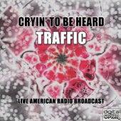 Cryin' To Be Heard (Live) de Traffic