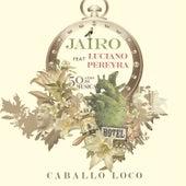 Caballo Loco (feat. Luciano Pereyra) by Jairo