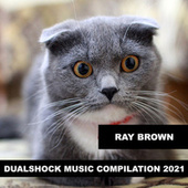 Dualshock Music Compilation 2021 by Ray Brown