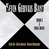 There's a Small Hotel von Kevin Gervais Band