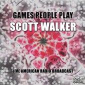 Games People Play (Live) de Scott Walker