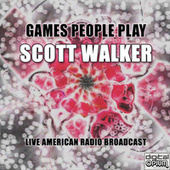 Games People Play (Live) by Scott Walker