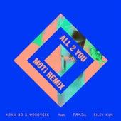 All 2 You (MOTi Remix) by Adam Bü