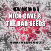 New Morning (Live) by Nick Cave