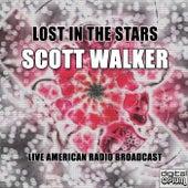 Lost In The Stars (Live) by Scott Walker